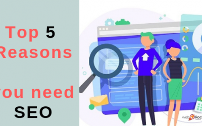Top 5 Reasons you need SEO
